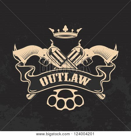 Outlaw. Two revolvers on grunge background. T-shirt print template.