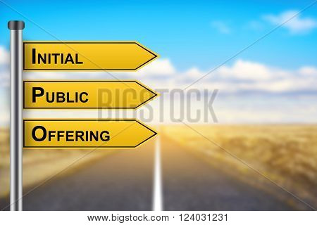 IPO or Initial public offering words on yellow road sign with blurred background
