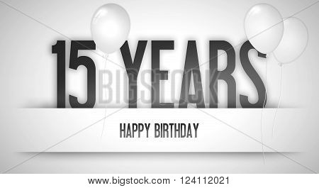 Happy Birthday Card Sign - Balloons - Banner - Anniversary - 15 Years Greetings - Illustration