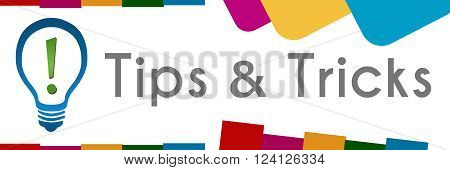 Tips and tricks text with bulb written over colorful background.