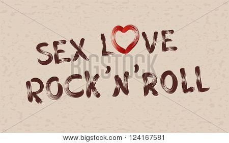 Inscription sex love rock' n' roll on grunge background