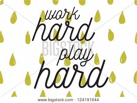 Work Hard, Play Hard Inscription. Greeting Card With Calligraphy. Hand Drawn Design. Black And White