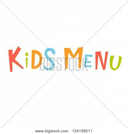 Kids menu vector lettering. Kids menu lettering isolated on white background. Text vector illustration. Kids menu word and flowers. Kids menu inscriptition