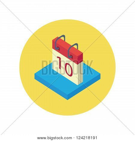 Isometric calendar app icon flat style design. Calendar icon page, monthly 3d calendar logo, date and time, web organizer application, button organize today vector illustration