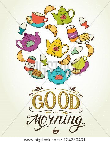Breakfast set with coffee cup croissant boiled egg tea pots jam and pancakes. 'Good morning' hand lettering.
