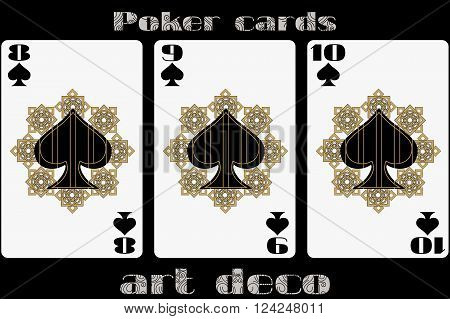 Poker Playing Card. 8 Spade. 9 Spade. 10 Spade. Poker Cards In The Art Deco Style. Standard Size Car