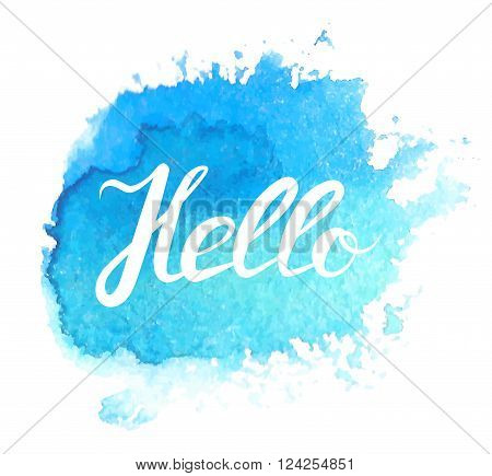 Hand lettering with phrase Hello and watecolor stain. Hand written word wor web banner and print. Calligraphy text design. Vector