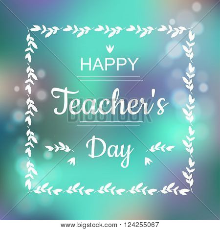 Greeting card for Happy Teachers Day. Abstract background and text in square frame. Vector format illustration