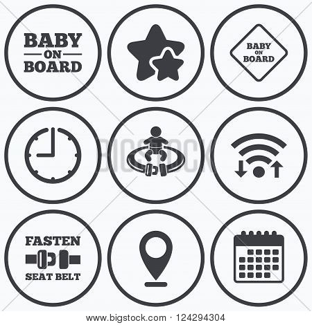 Clock, wifi and stars icons. Baby on board icons. Infant caution signs. Fasten seat belt symbol. Calendar symbol.