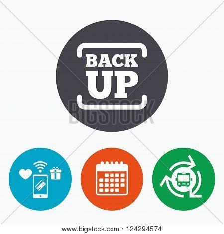Backup date sign icon. Storage symbol with arrow. Mobile payments, calendar and wifi icons. Bus shuttle.