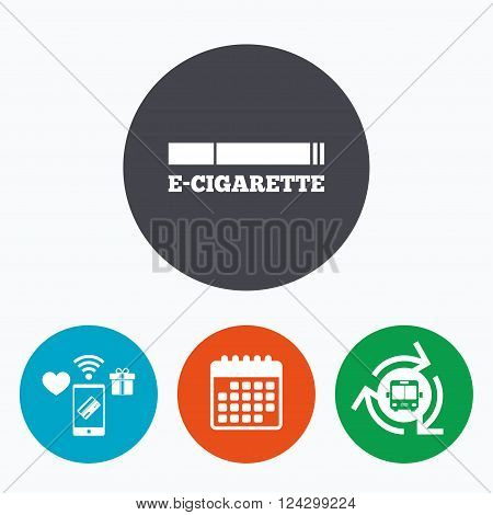 Smoking sign icon. E-Cigarette symbol. Electronic cigarette. Mobile payments, calendar and wifi icons. Bus shuttle.
