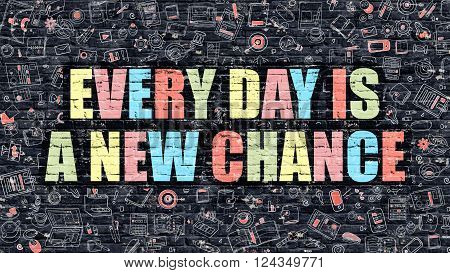 Every Day is a New Chance. Multicolor Inscription on Dark Brick Wall with Doodle Icons. Every Day is a New Chance Concept in Modern Style. Every Day is a New Chance Business Concept.