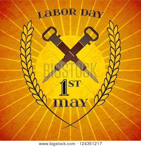 May Day. May 1st. Labor Day background with crossed jackhammers and wheat ears over retro rays background. Poster, greeting card or brochure template, symbol of work and labor, vector icon