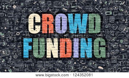 Crowd Funding Concept. Crowd Funding Drawn on Dark Wall. Crowd Funding in Multicolor. Crowd Funding Concept. Modern Illustration in Doodle Design of Crowd Funding.