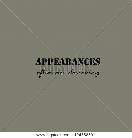 Appearances often are deceiving. Illustration template for the card or poster.