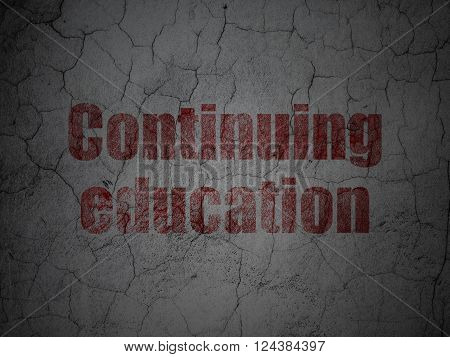Education concept: Continuing Education on grunge wall background
