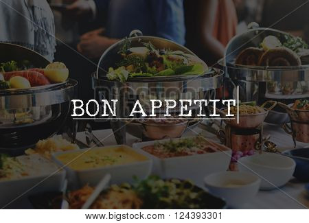 Bon Appetite Culinary Food Meal Part Celebration Concept