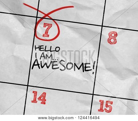 Concept image of a Calendar with the reminder: Hello I Am Awesome!