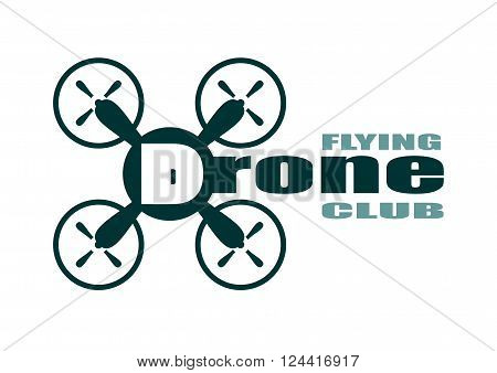 Drone quadrocopter icon. Flat symbol. Vector illustration. Drone flying club text