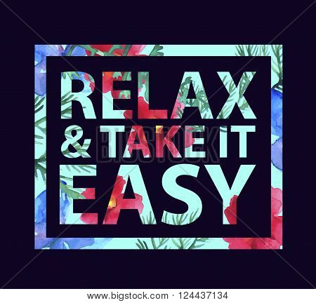 Vector inspirational quote elax and take it easy for t-shirt, card. Print colorful slogan