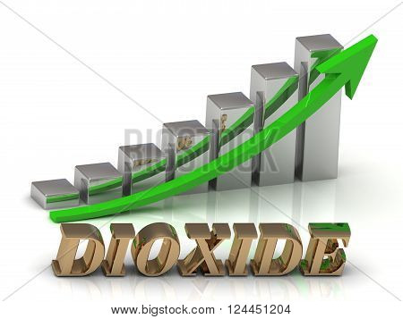 3D illustration DIOXIDE- inscription of gold letters and Graphic growth and gold arrows on white background