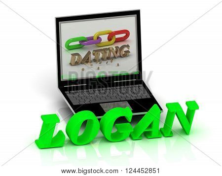 3D illustration LOGAN- Name and Family bright letters near Notebook and inscription Dating on a white background