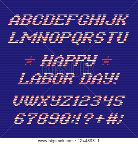 Happy Labor Day font and numbers. Labor Day alphabet. Congratulations Labor Day. Vector typeface.
