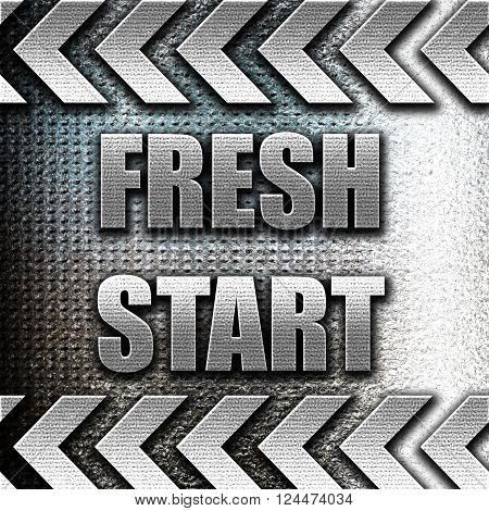 Grunge metal Fresh start sign with some smooth lines and highlights