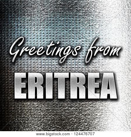 Grunge metal Greetings from eritrea card with some soft highlights