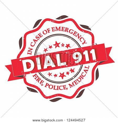 Dial 911 -  grunge label stamp. Fire, Police, Medical - In case of Emergency, dial 911.