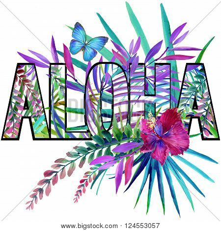 Aloha. Aloha Tee Shirt design. Tropical plants watercolor. Tropical flower watercolor. Watercolor Exotic tropical nature background.