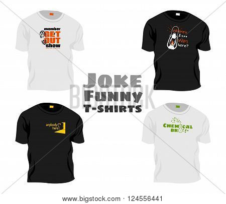 Joke funny t-shirts - set of teenage clothes best gift for your friends vector template