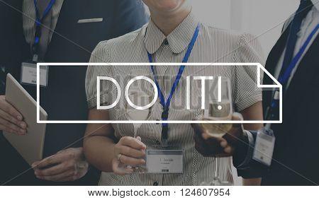 Do It Encouragement Motivation Concept