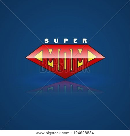 Red super mom shield. Super hero style. Vector illustration. Can use for mother's day card and Happy birth day for mother.