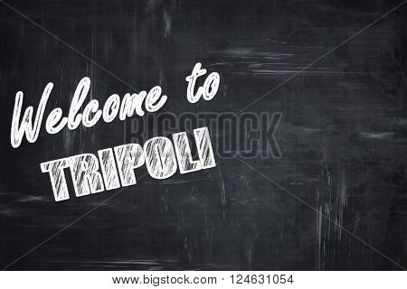 Chalkboard background with white letters: Welcome to tripoli with some smooth lines