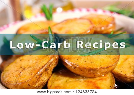 Homemade fried potato on plate and text Low Carb Recipes close up