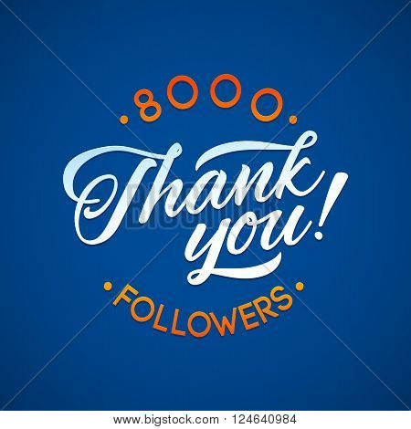 Thank you 8000 followers card. Vector thanks design template for network friends and followers. Image for Social Networks. Web user celebrates a large number of subscribers or followers