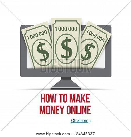 Make money online - design for internet site, poster, cover or webinar. Make money online business concept. Eps10 vector illustration.