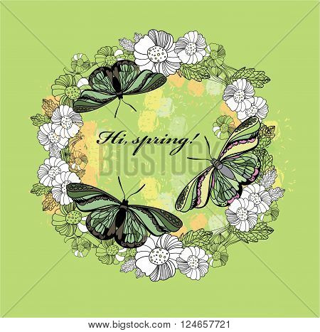 Vector illustration of spring greeting card. Hand drawn flower, butterfly wreath with text. Decoration design for polygraph