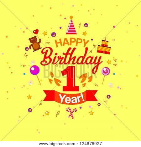 First Year Anniversary Celebration card design. Typography one ears greetings illustration. Happy birthday kids banner with confetti, sweets and toys. Baby party fun decorative elements.