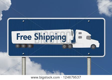 Free Shipping Road Sign A blue Road Sign with text Free Shipping and a truck with sky background