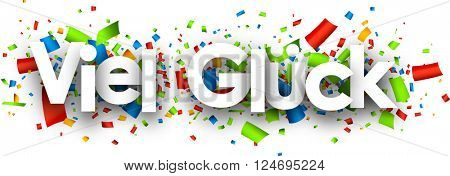 Good luck paper background with color confetti, German. Vector illustration.