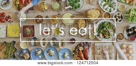 Let's Eat Restaurant Party Food Buffet Togetherness Concept