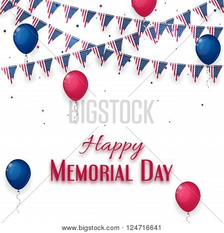 Happy Memorial Day banner on white background. Background with air balloons and with a garland from American flags. American Memorial Day celebration poster, vector illustration.