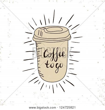 Hot Coffee Disposable to go Cup with lids and text - Coffee to go isolated on a white. Hand drawn illustration