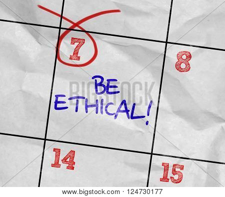 Concept image of a Calendar with the text: Be Ethical