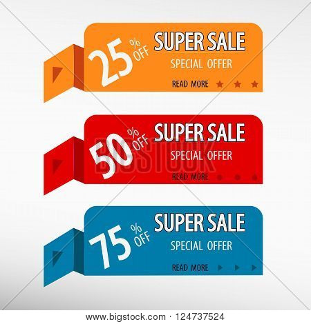 Super sale discounts. Three vector web banners. 25 % 50 % 75 % off. Sale tag. Sale poster. Super sale message on origami paper banners