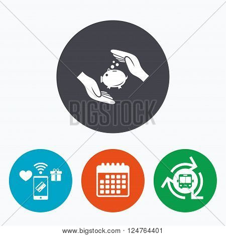 Piggy bank money sign icon. Hands protect moneybox symbol. Money or savings insurance. Mobile payments, calendar and wifi icons. Bus shuttle.