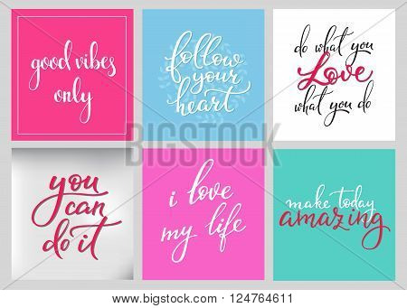 Lettering postcard quotes set. Motivational quote. Sweet cute inspiration typography. Calligraphy photo graphic design element. Hand written sign. Good vibes Follow your heart Do love Amazing Today