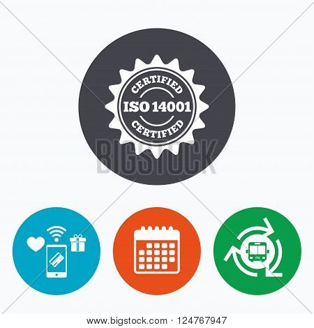 ISO 14001 certified sign icon. Certification star stamp. Mobile payments, calendar and wifi icons. Bus shuttle.